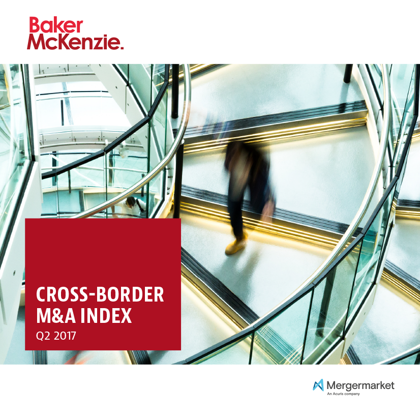 Baker McKenzie Cross- Border M&A Index Q2 2017 | Acuris